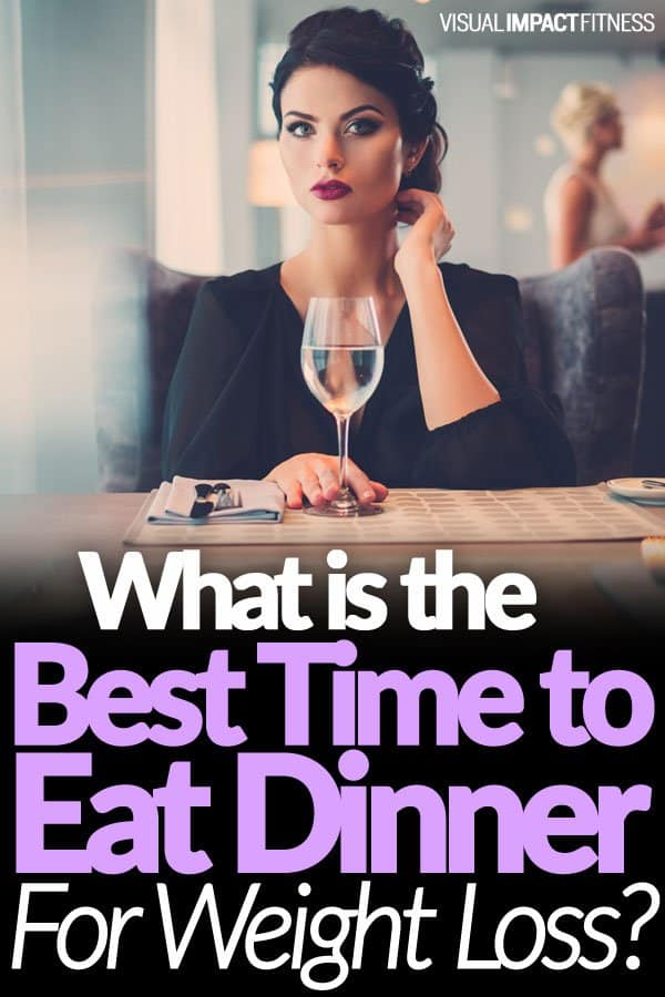 The Best Time to Eat Dinner for Weight Loss | New Findings