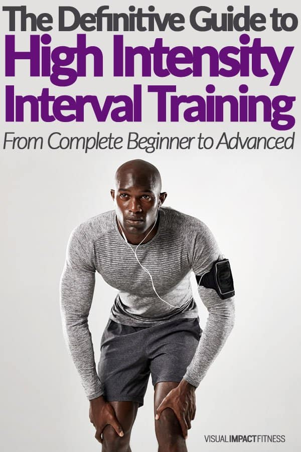 HIIT Workouts | The Definitive Guide to Interval Training