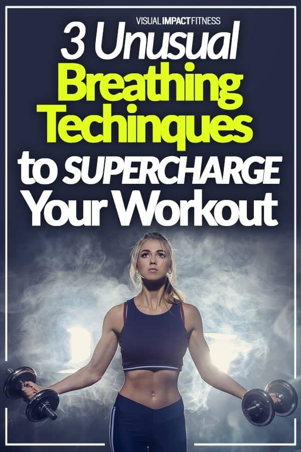 3 Unusual Breathing Techniques to Supercharge Your Workout