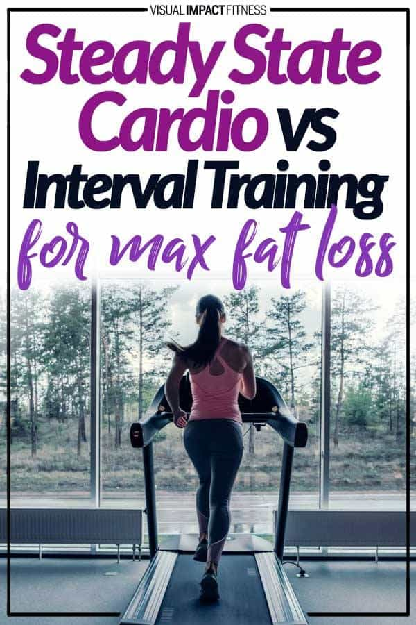 Steady State Cardio vs Interval Training | For Max Fat Loss