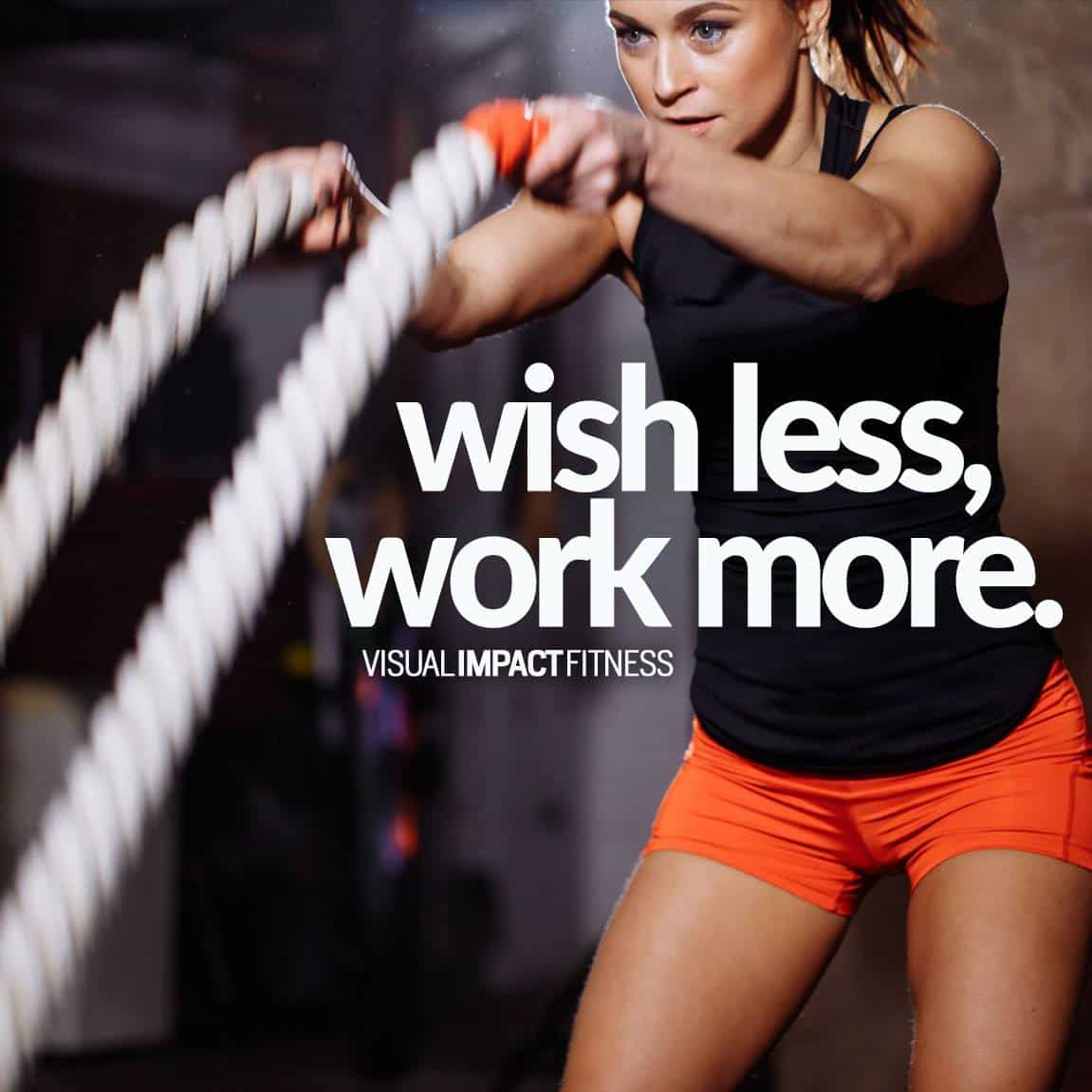 Wish less, work more