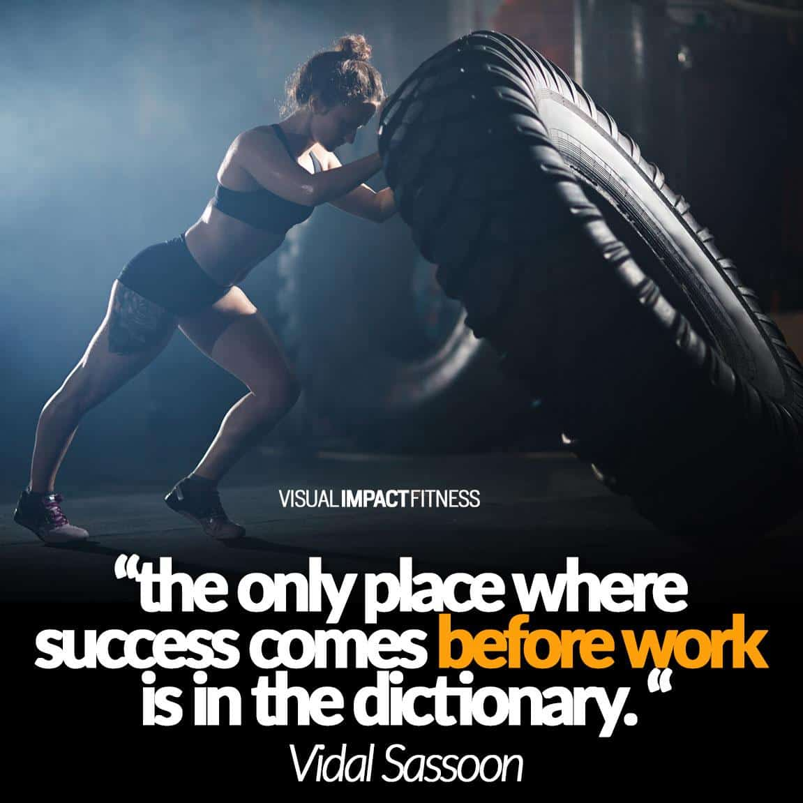 The only place that success comes before work is in the dictionary.