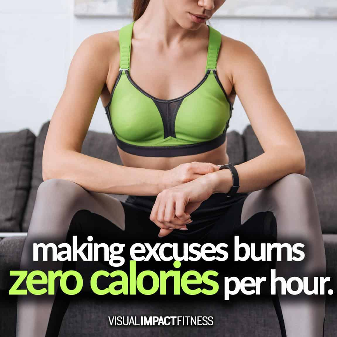 Making Excuses Burns Zero Calories Per Hour