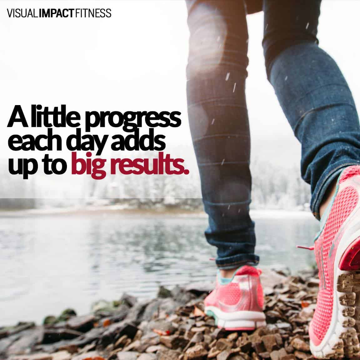 A little progress each day adds up to big results.