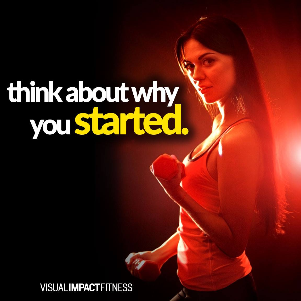 Think about why you started.