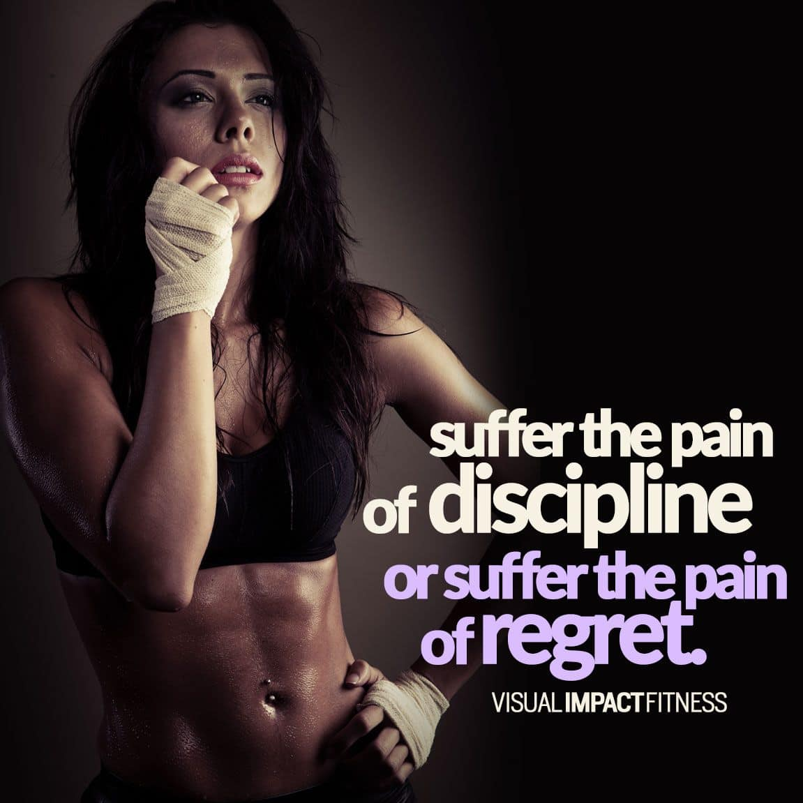 Suffer the pain of discipline, or suffer the pain of regret.