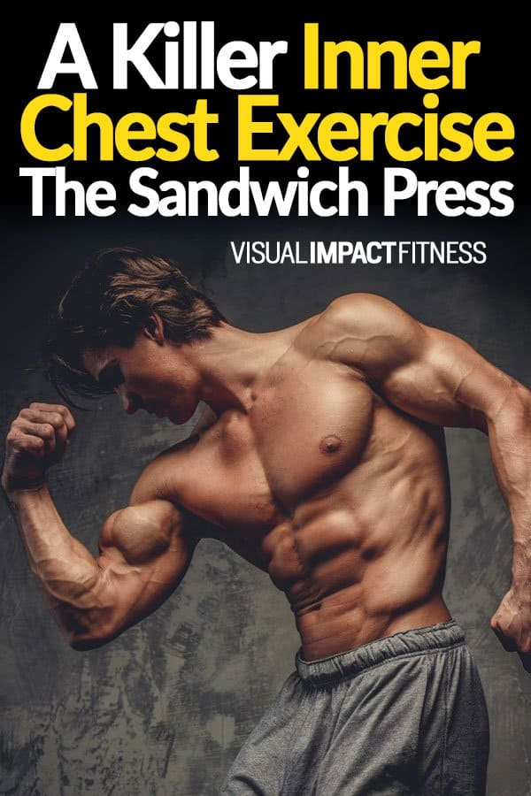 A Killer Inner Chest Exercise – The Sandwich Press