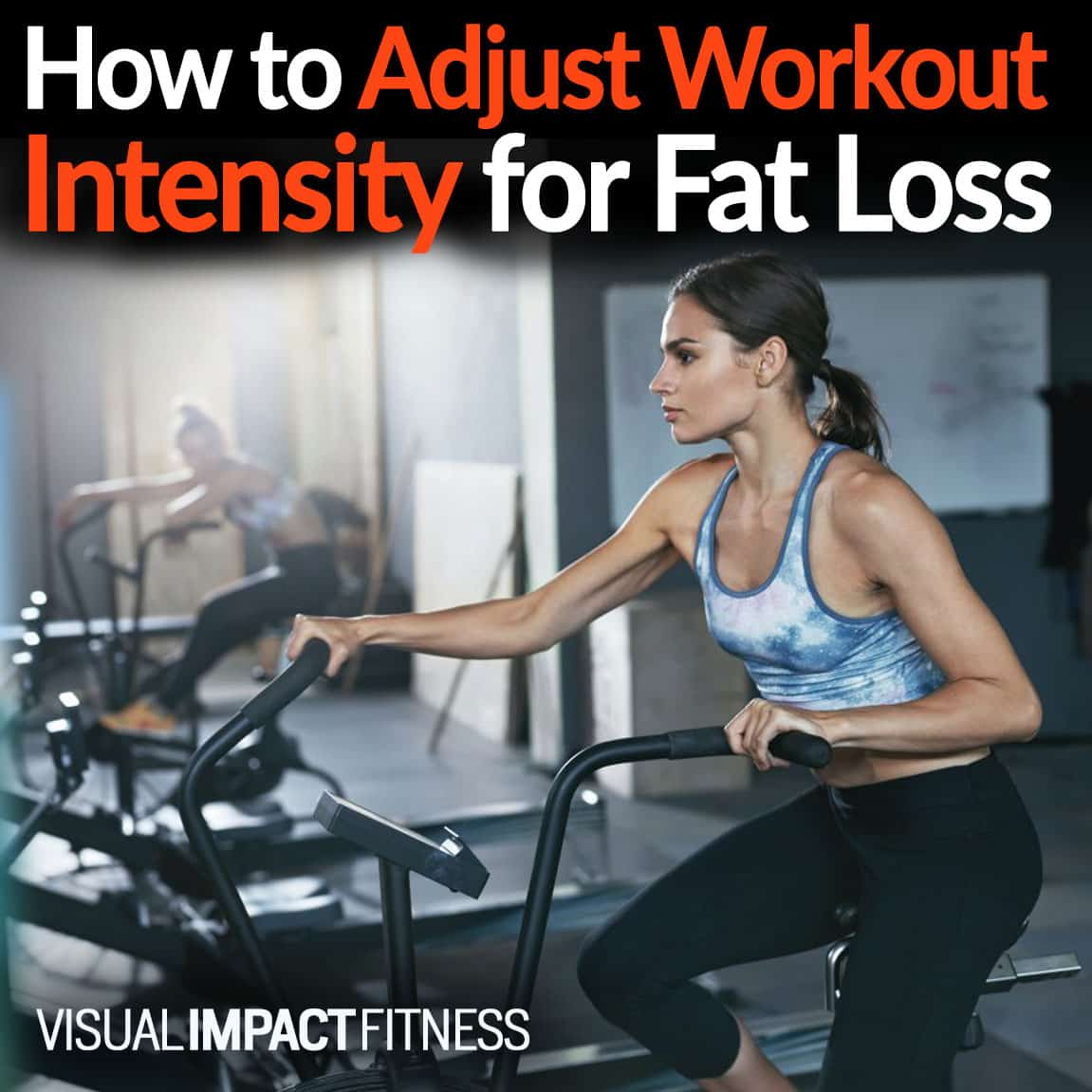 How to Adjust Workout Intensity for Fat Loss