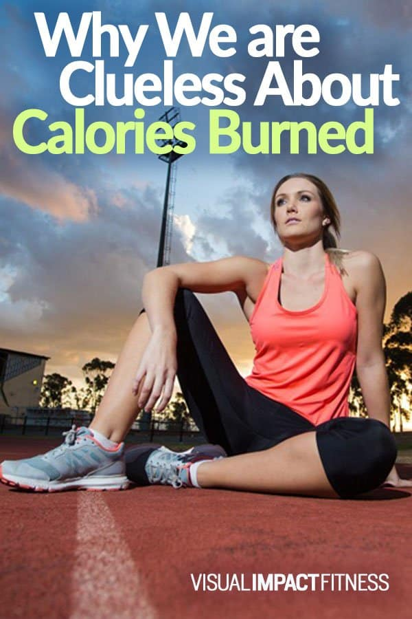 Calories Burned - We are Clueless About This!