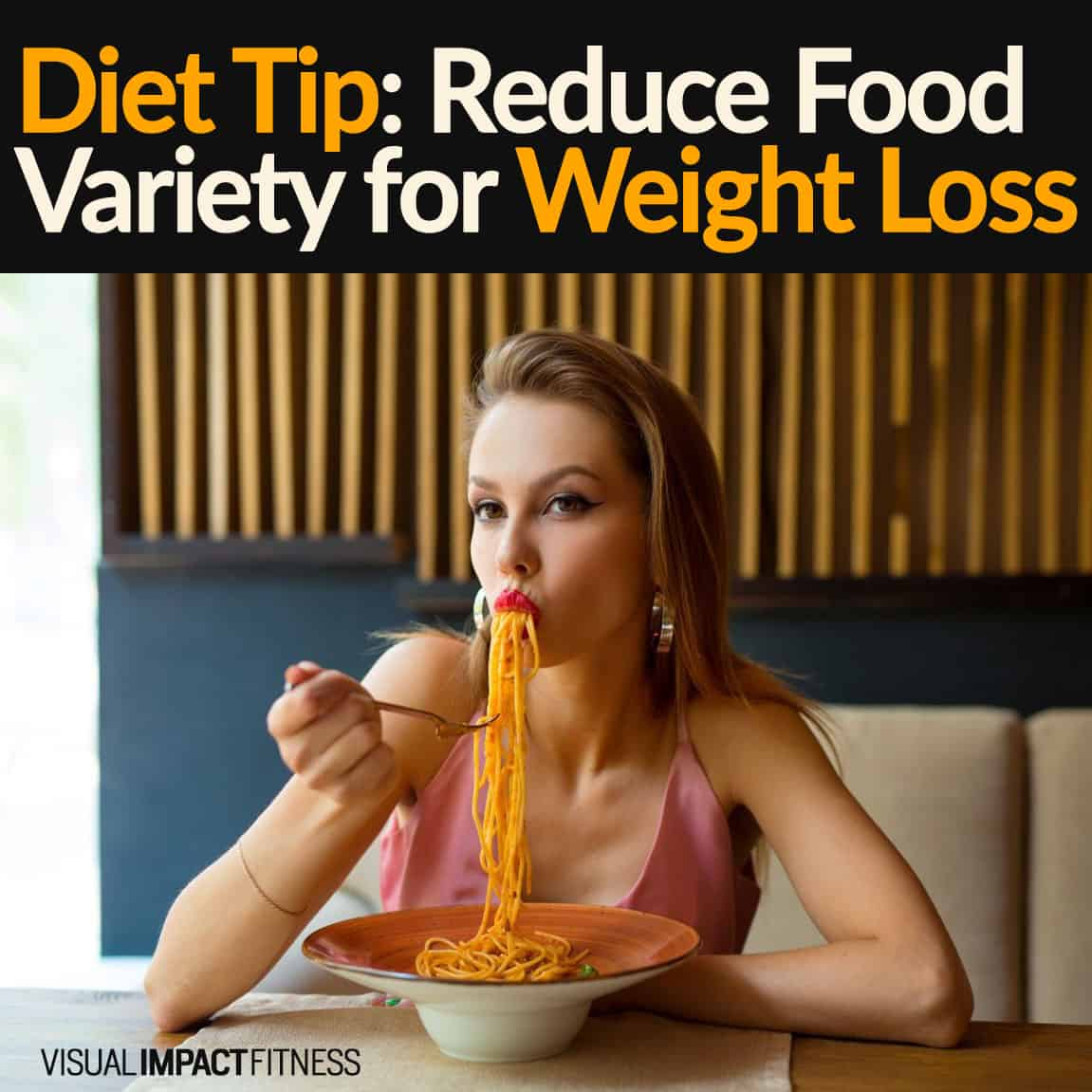 Diet Tip: Reduce Food Variety for Weight Loss