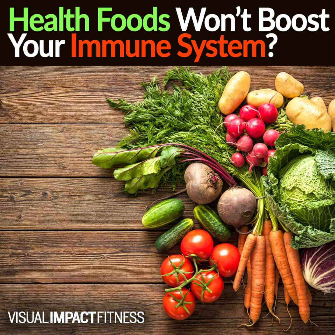 Health Foods Won't Boost Your Immune System?