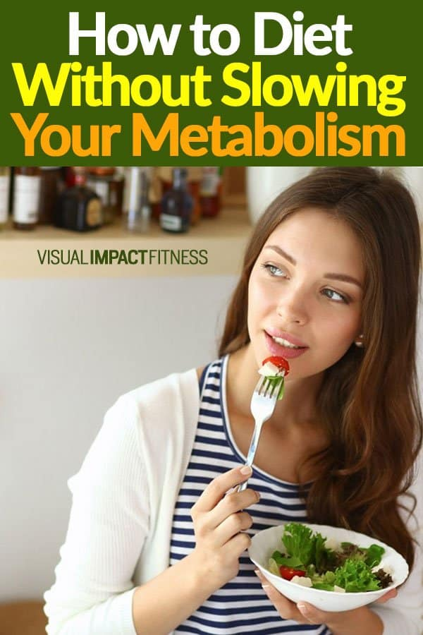 How to Diet Without Slowing Your Metabolism