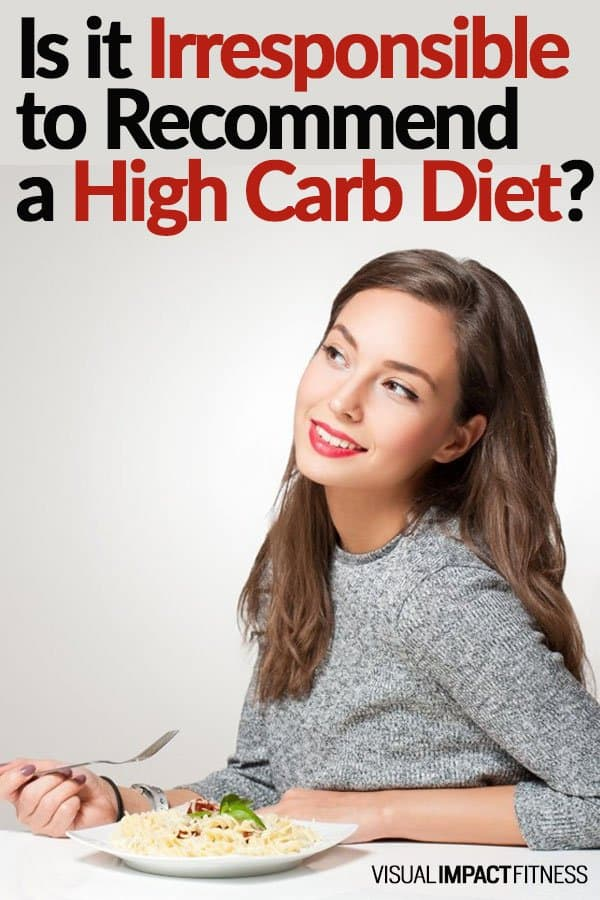 Is it Irresponsible to Recommend a High Carb Diet?