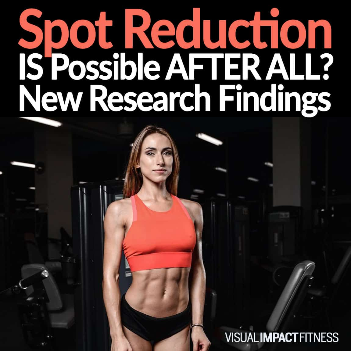 Spot Reduction IS Possible? New Research Findings
