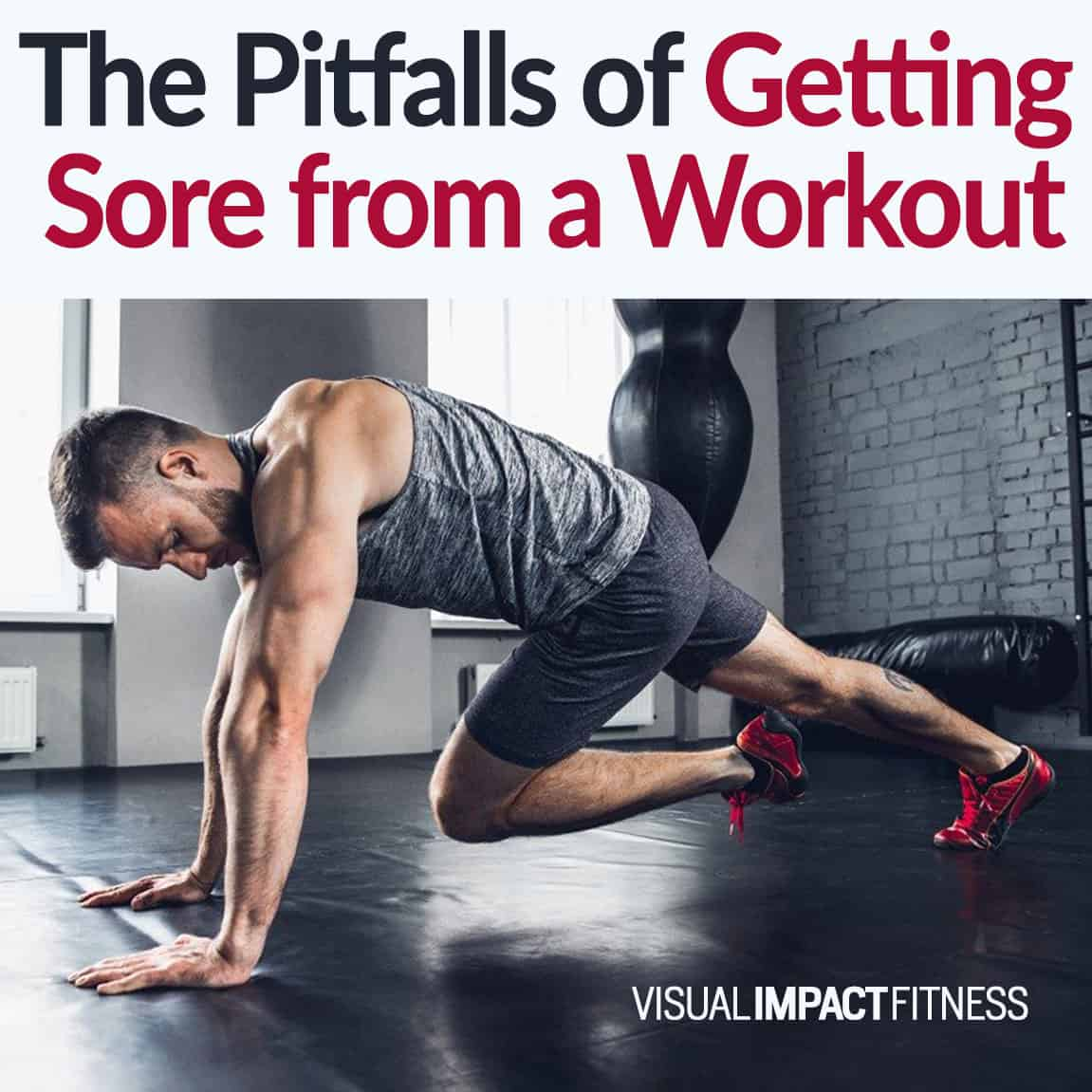 The Pitfalls of Getting Sore from a Workout
