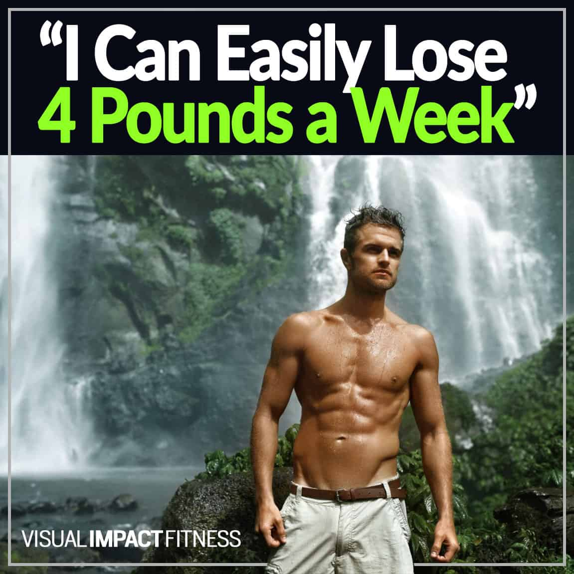 """I Can Easily Lose 10 Pounds a Week"""""""