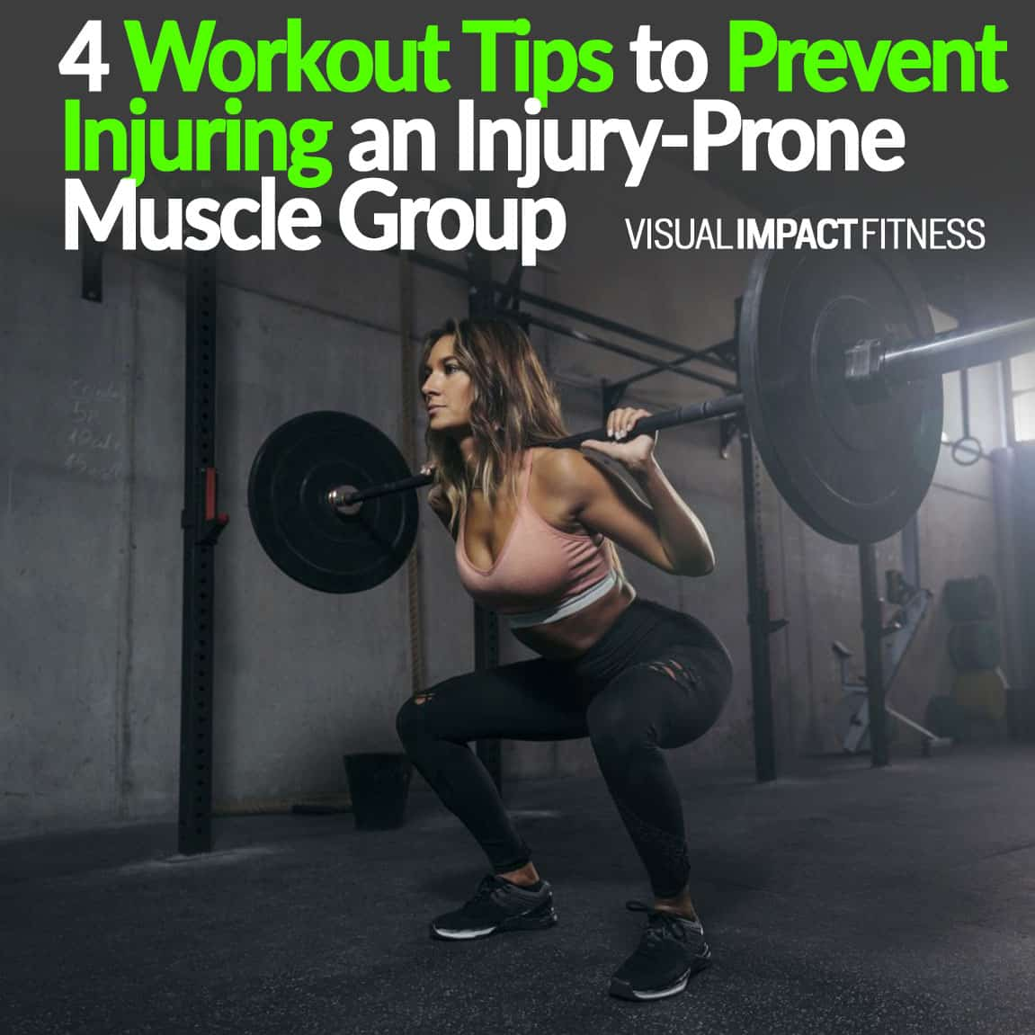 4 Workout Tips to Prevent Injuring an Injury-Prone Muscle Group