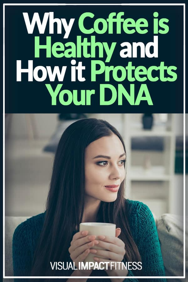 Coffee is Good for Your Health and Protects Your DNA