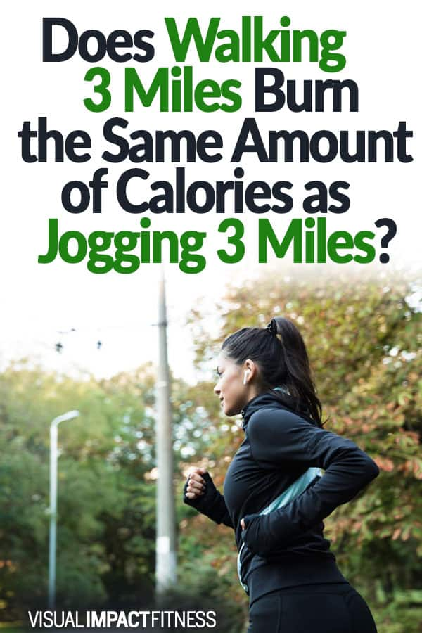 Does Walking 3 Miles Burn the Same Amount of Calories as Jogging 3 Miles?