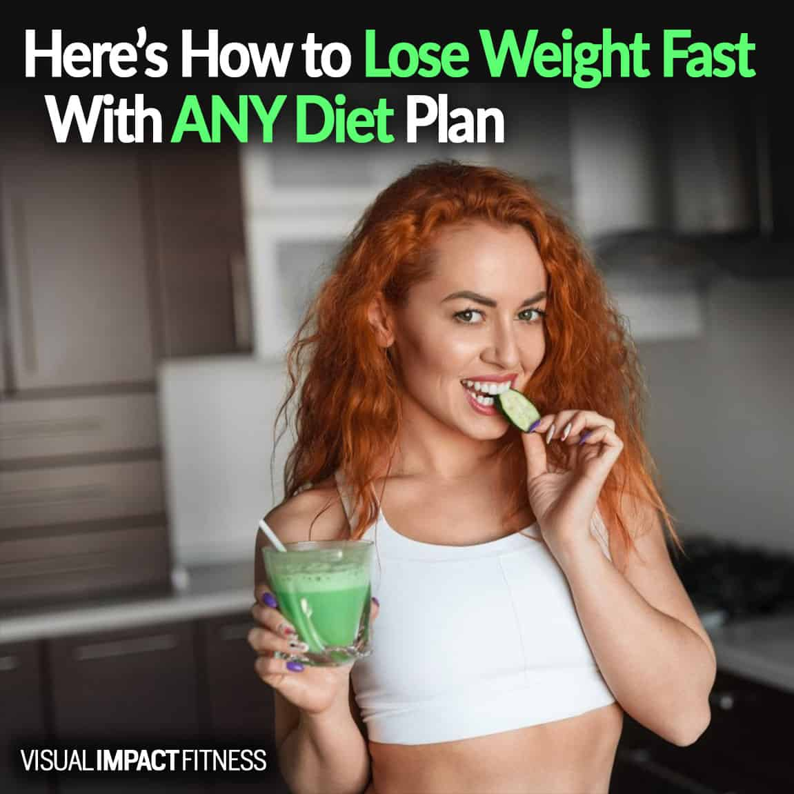 Here's How to Lose Weight Fast With ANY Diet Plan