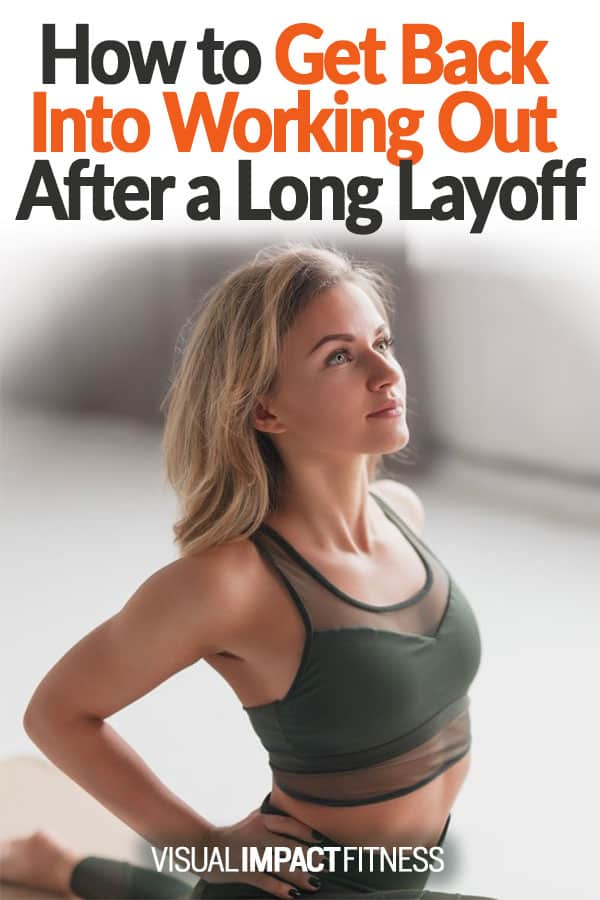 How to Get Back Into Working Out After Long Layoff