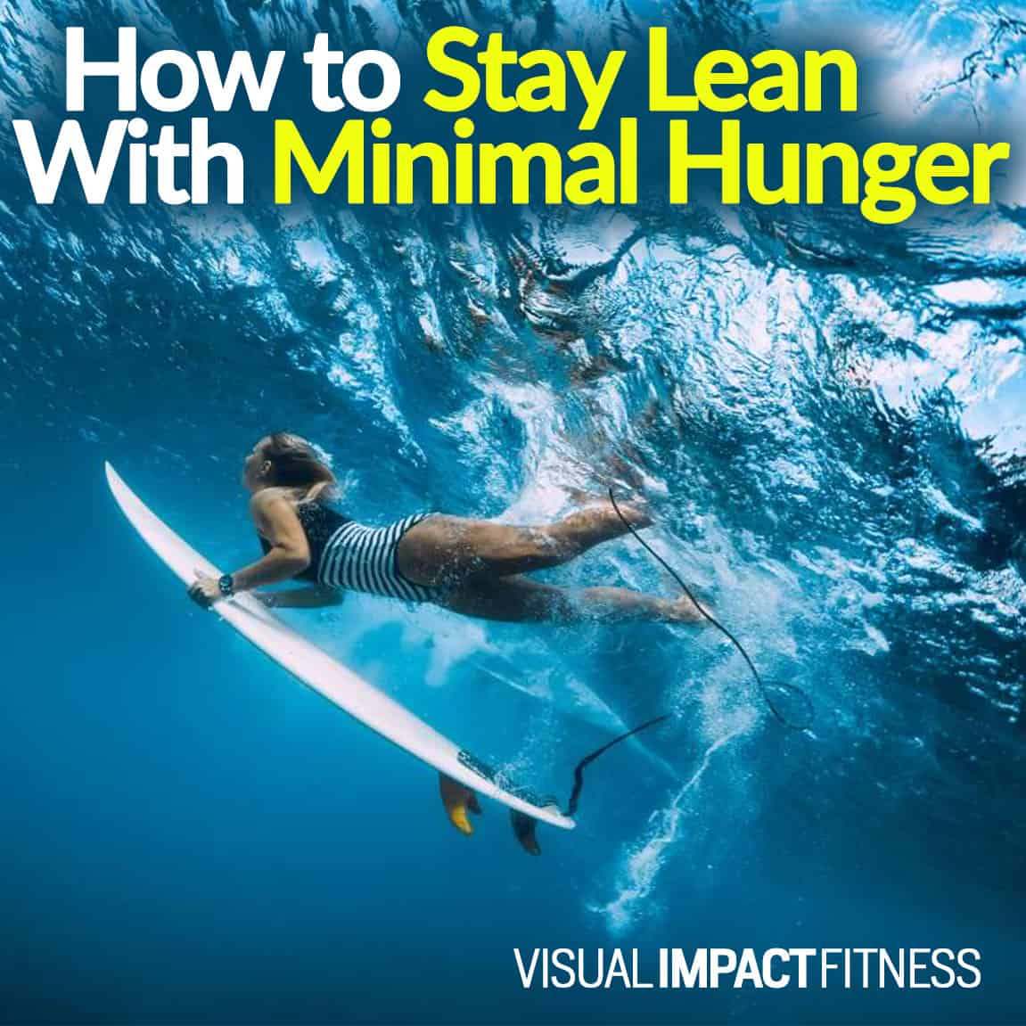How to Stay Lean With Minimal Hunger