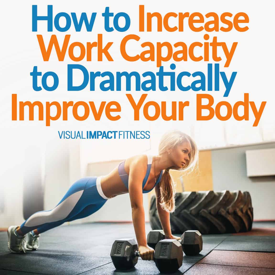 Increase Work Capacity to Dramatically Improve Your Body