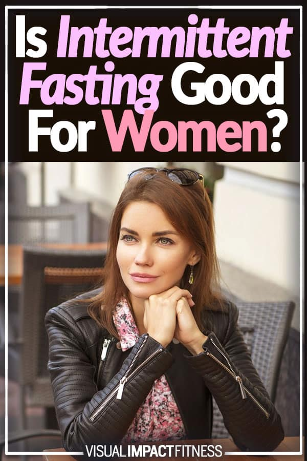 Is Intermittent Fasting Good For Women?