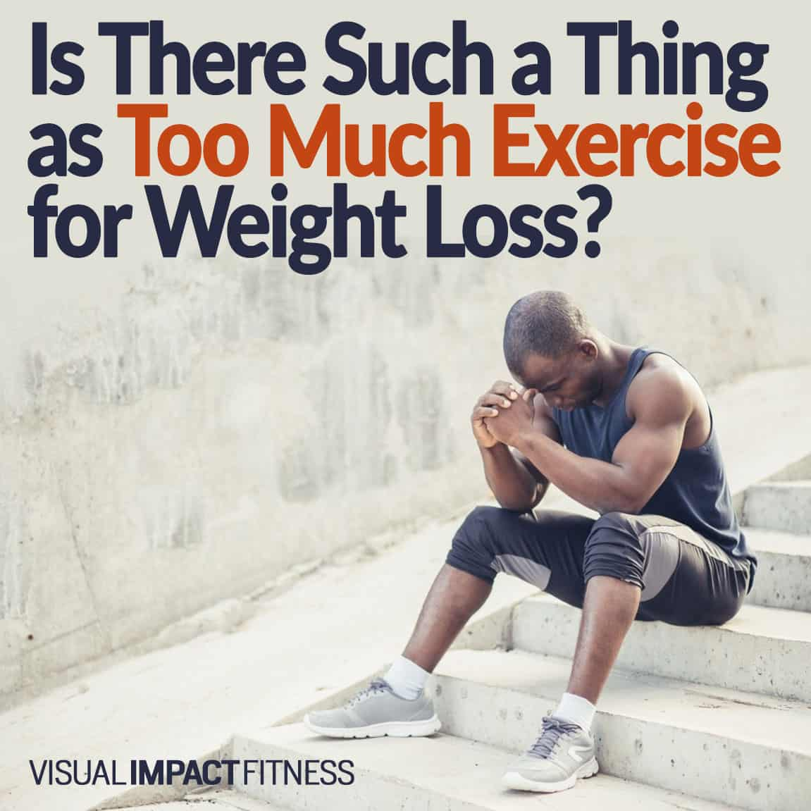 Is There Such a Thing as Too Much Exercise for Weight Loss?