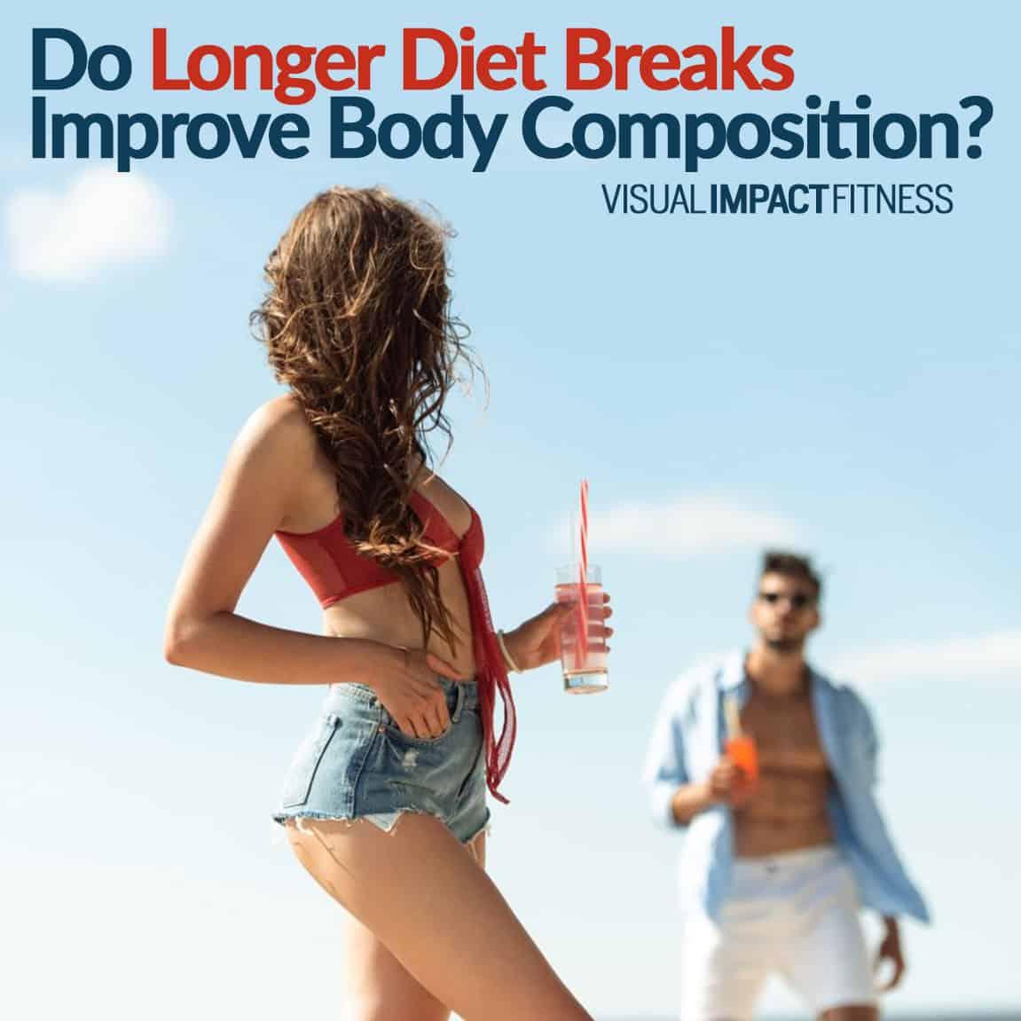 Longer Diet Breaks for Better Body Composition?