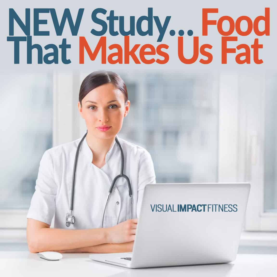 NEW Study on Food That Makes Us Fat