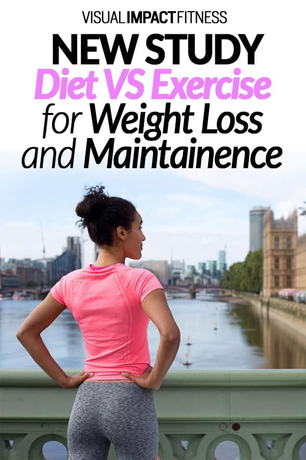 (New Study) Diet VS Exercise for Weight Loss and Maintaining Weight