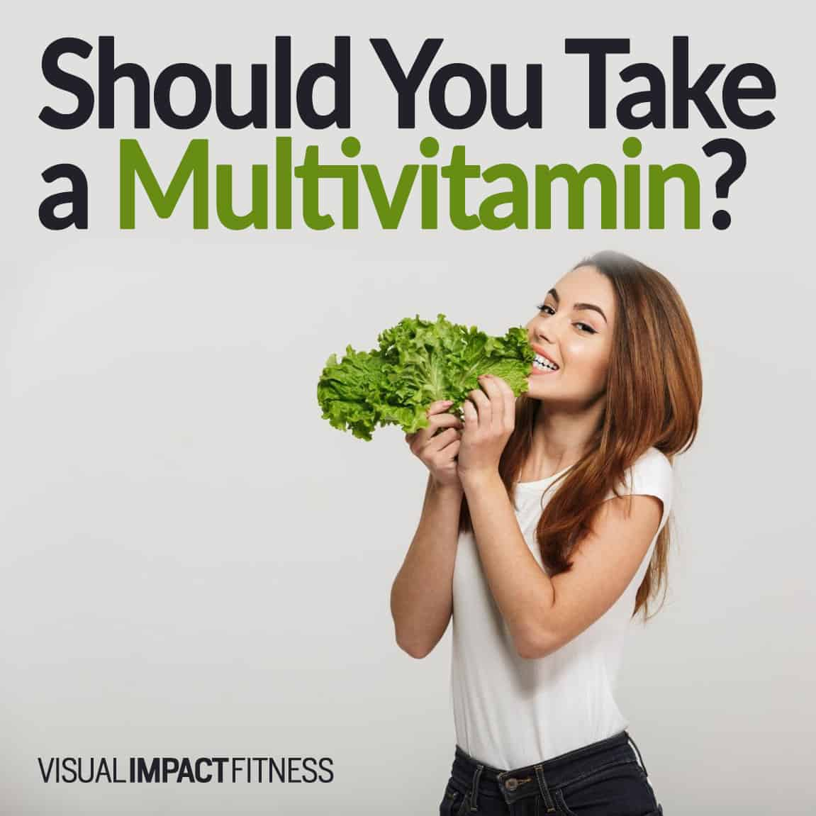 Should You Take a Multivitamin?