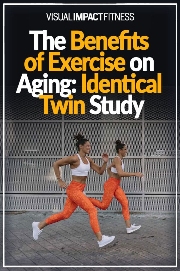 The Benefits of Exercise on Aging: Identical Twin Study
