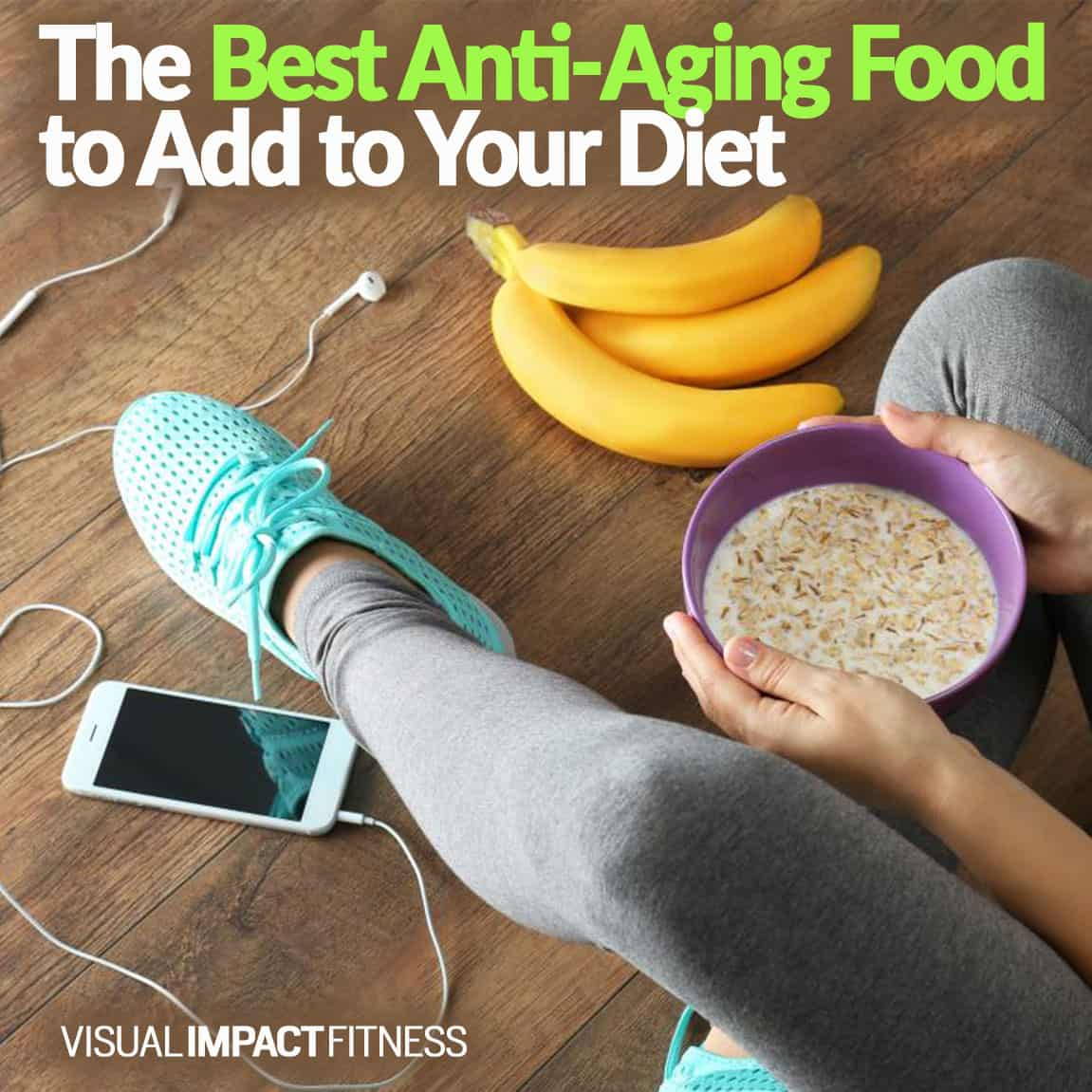 The Best Anti-Aging Food to Add Your Diet