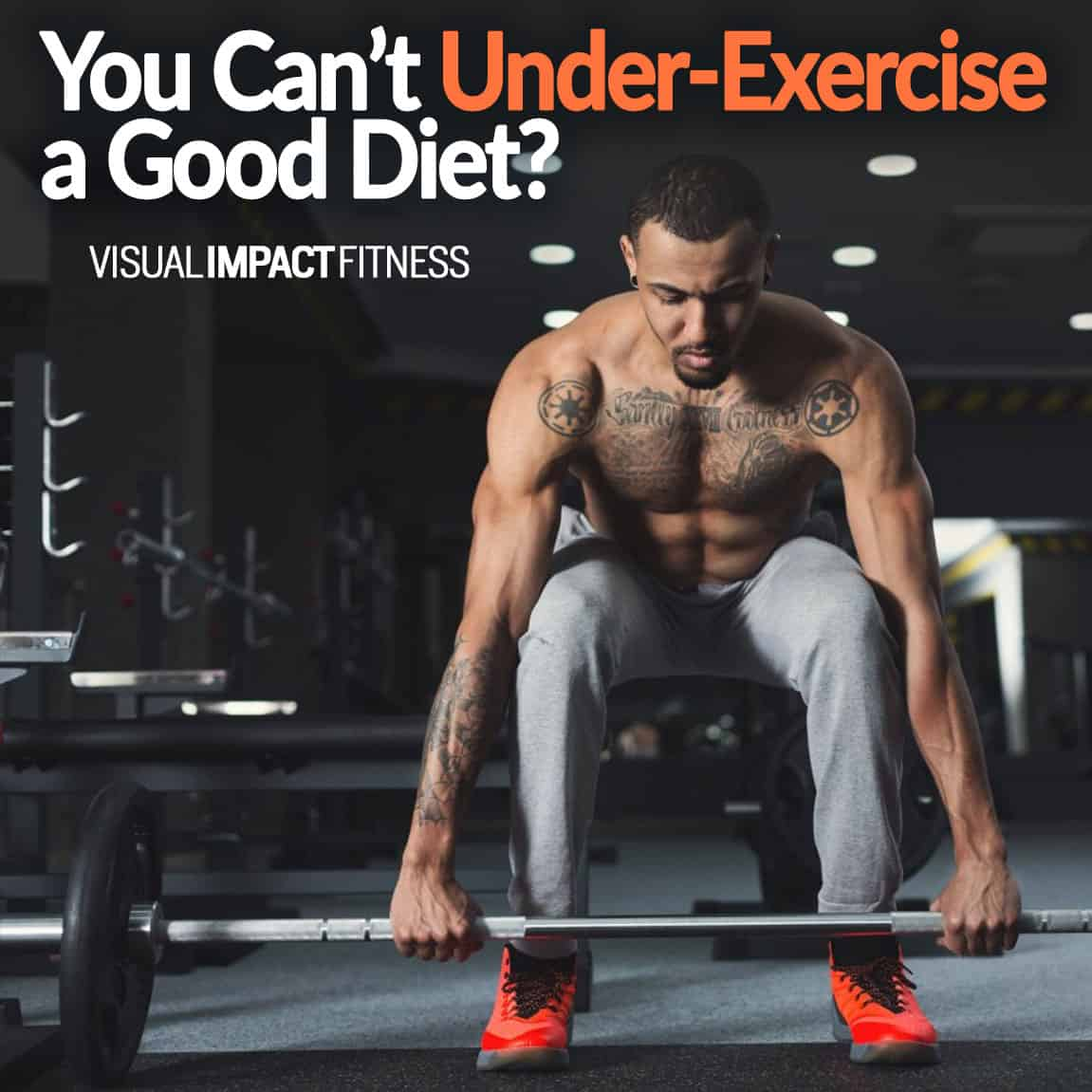 You Can\'t Under-Exercise a Good Diet?