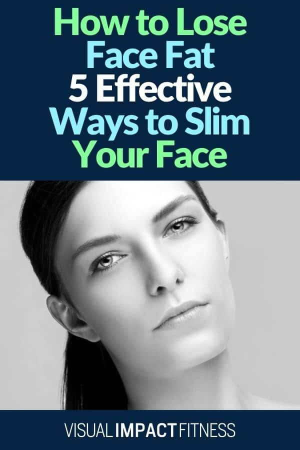 How to Lose Face Fat: 5 Effective Ways to Slim Your Face