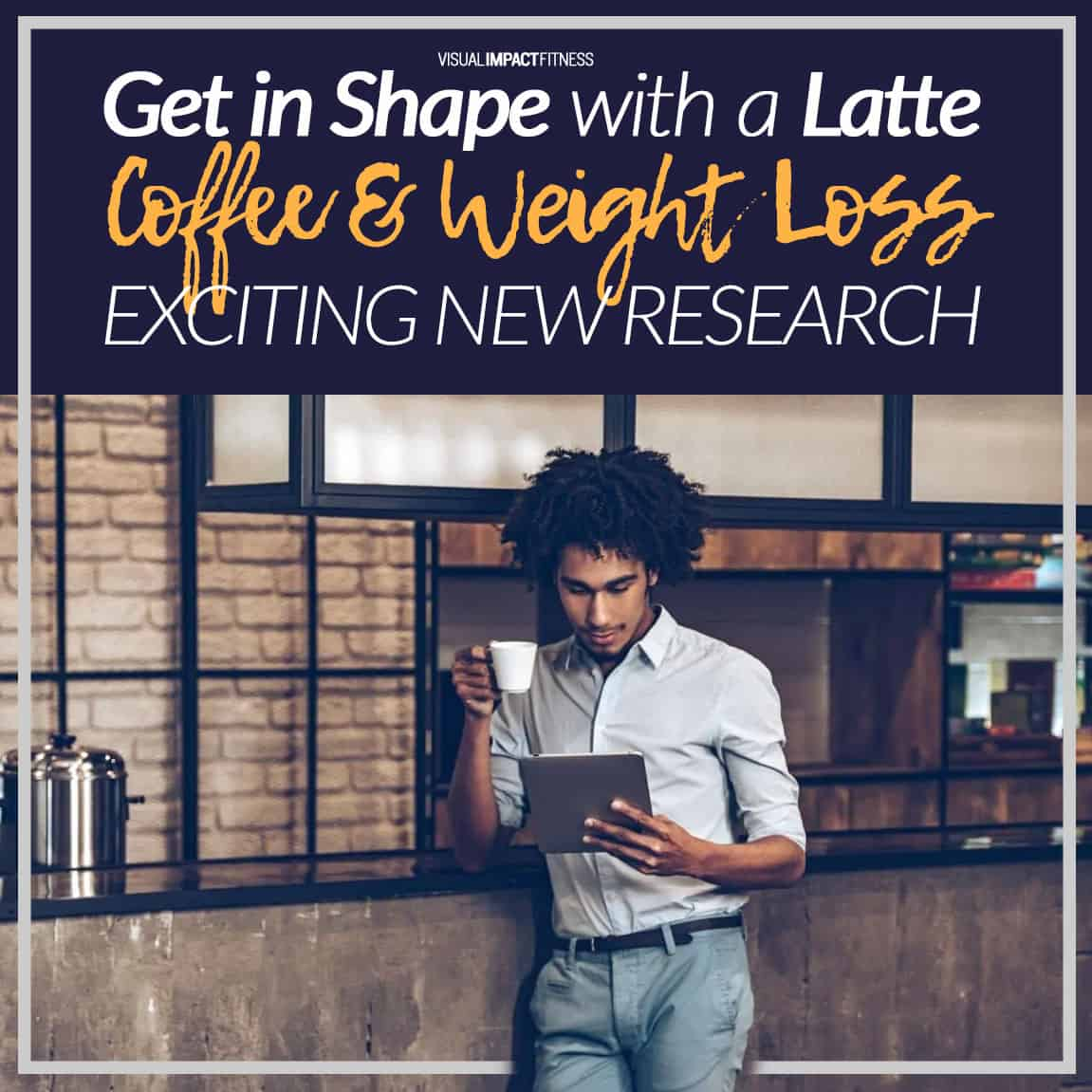 Coffee & Weight Loss: Exciting New Research (2021)