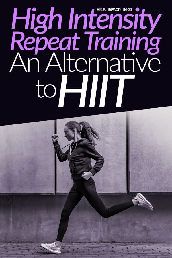 High Intensity Repeat Training (HIRT): An Alternative to HIIT